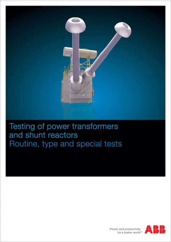 Testing of power transformers and shunt reactors