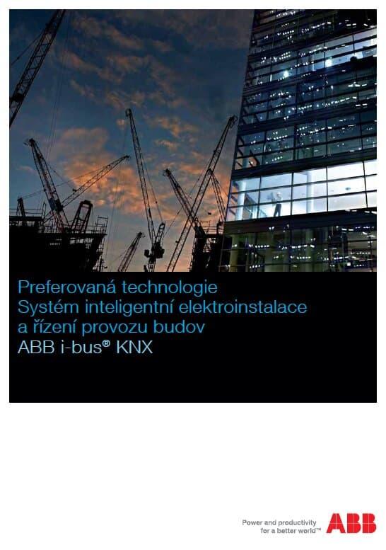 Preferovaná technologie - Systém inteligentní elektroinstalace a řízení provozu budov ABB i-bus® KNX