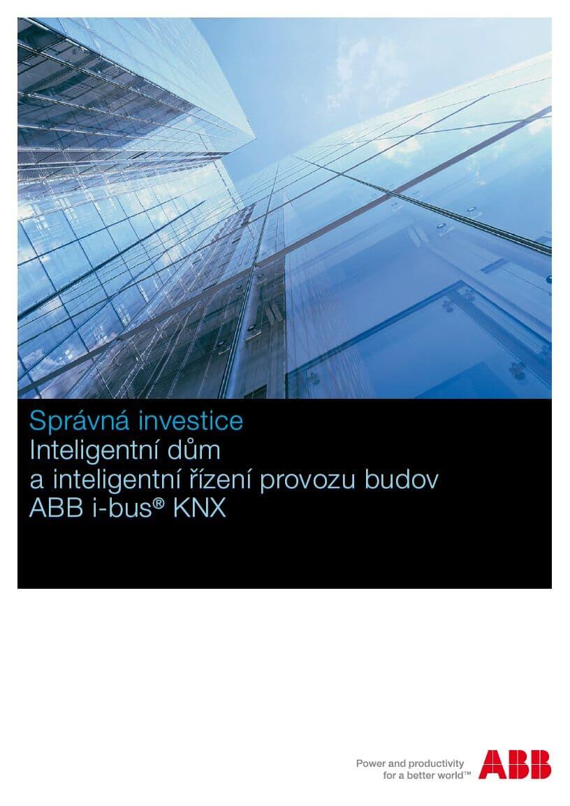 Správná investice - Inteligentní dům a inteligentní řízení provozu budov s ABB i-bus® KNX